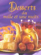 Couverture du livre « Desserts Des Mille Et Une Nuits » de Collectif aux éditions Saep
