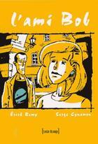 Couverture du livre « L'ami Bob » de Erick Remy et Serge Cynamon aux éditions Treize Etrange