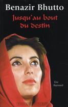Couverture du livre « Benazir Butho, jusqu'au bout du destin » de Eric Raynaud aux éditions Alphee.jean-paul Bertrand
