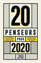 Couverture du livre « 20 penseurs pour 2020 ; les meilleurs articles de la presse internationale » de Martin Legros aux éditions Philosophie Magazine Editeur