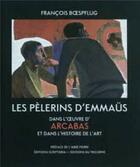 Couverture du livre « Les pèlerins d'Emmaüs dans l'oeuvre d'Arcabas et dans l'histoire de l'art » de Francois Boespflug aux éditions Tricorne