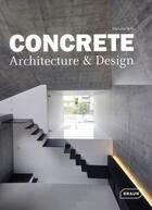 Couverture du livre « Concrete ; architecture & design » de Manuela Roth aux éditions Braun