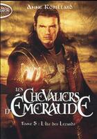 Couverture du livre « Les chevaliers d'Emeraude T.5 ; l'île des lézards » de Anne Robillard aux éditions Michel Lafon Poche