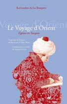 Couverture du livre « Le voyage d'Orient ; espion en Turquie » de Bertrandon De La Broquere aux éditions Editions Anacharsis