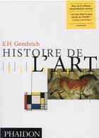 Couverture du livre « Histoire de l'art » de Ernst Hans Gombrich aux éditions Phaidon