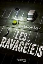 Couverture du livre « Les ravagé(e)s » de Louise Mey aux éditions Fleuve Noir