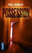 Couverture du livre « Possession » de Hubert Tézenas et Paul Tremblay aux éditions Pocket