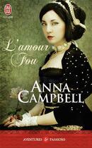 Couverture du livre « L'amour fou » de Anna Campbell aux éditions J'ai Lu