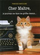 Couverture du livre « Cher maître, je pourrais me faire les griffes dessus... » de Francesco Marciuliano aux éditions Chiflet