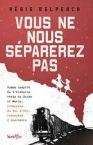Couverture du livre « Vous ne nous séparerez pas » de Regis Delpeuch aux éditions Scrineo