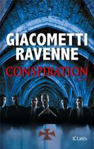 Couverture du livre « Conspiration » de Eric Giacometti et Jacques Ravenne aux éditions Lattes