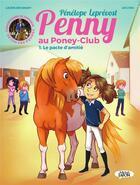 Couverture du livre « Penny au poney-club T.1 ; le pacte d'amitié » de Leprevost Penelope aux éditions Michel Lafon