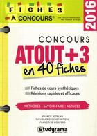 Couverture du livre « Concours atout +3 en 40 fiches 2016 » de Franck Attelan aux éditions Studyrama