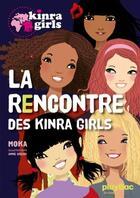 Couverture du livre « Kinra girls t.1 ; la rencontre des Kinra girls » de Moka et Anne Cresci aux éditions Play Bac