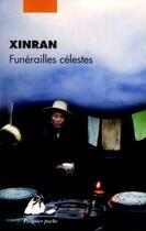 Couverture du livre « Funérailles célestes » de Xin Ran aux éditions Picquier