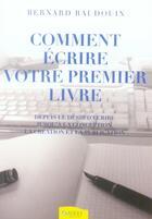 Couverture du livre « Comment Ecrire Votre Premier Livre » de Bernard Baudouin aux éditions Ambre