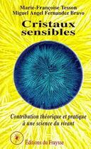 Couverture du livre « Cristaux sensibles » de Marie-Francoise Tesson et Miguel Angel Fernandez Bravo aux éditions Fraysse