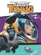 Couverture du livre « Jimmy Tornado T.2 ; péril au fond des mers » de Frederic Antoine et Jean-Francois Vachon aux éditions Presses Aventure