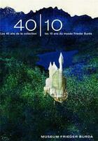 Couverture du livre « 40/10 Les 40 Ans De La Collection - Les 10 Ans Du Musee Frieder Burda /Francais » de Stiftung Frieder Bur aux éditions Hatje Cantz