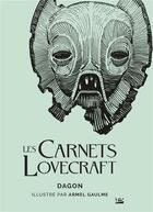 Couverture du livre « Les carnets Lovecraft : Dagon » de Howard Phillips Lovecraft et Armel Gaulme aux éditions Bragelonne