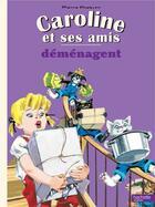 Couverture du livre « Caroline et ses amis ; déménagent » de Pierre Probst aux éditions Hachette Enfants