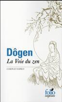 Couverture du livre « La voie du zen ; corps et esprit » de Dogen aux éditions Gallimard