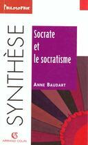 Couverture du livre « Socrate Et Le Socratisme » de Anne Baudart aux éditions Armand Colin