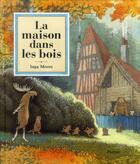 Couverture du livre « La maison dans les bois » de Aude Lemoine et Inga Moore aux éditions Ecole Des Loisirs