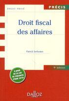 Couverture du livre « Droit fiscal des affaires (9e édition) » de Patrick Serlooten aux éditions Dalloz