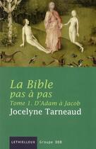 Couverture du livre « La Bible pas à pas t.1 ; d'Adam à Jacob » de Jocelyne Tarneaud aux éditions Lethielleux