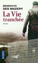 Couverture du livre « La vie tranchée » de Benedicte Des Mazery aux éditions Pocket