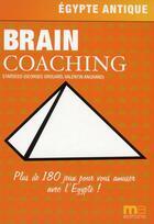 Couverture du livre « Egypte ; brain coaching ; plus de 200 jeux pour vous amuser avec l'Egypte » de Georges Grouard aux éditions Micro Application