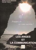 Couverture du livre « Éternité t.2 ; les anges et la communication ; frappez et on vous ouvrira ! » de Mahite Besnard et Andre Besnard aux éditions Abm Courtomer