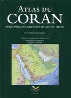 Couverture du livre « Atlas du Coran, personnages, groupes humains, lieux » de Abu Khalil Chawqi aux éditions Sana