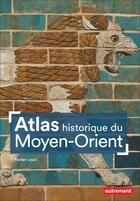 Couverture du livre « Atlas historique du Moyen-Orient » de Florian Louis aux éditions Autrement