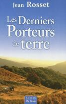 Couverture du livre « Les derniers porteurs de terre » de Jean Rosset aux éditions De Boree