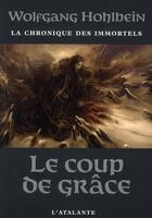Couverture du livre « La chronique des immortels T.3 ; le coup de grâce » de Wolfgang Hohlbein aux éditions L'atalante