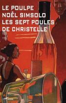 Couverture du livre « Les sept poules de Christelle » de Noel Simsolo aux éditions Baleine