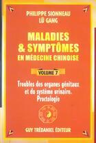 Couverture du livre « Maladies Et Syptomes En Medecine Chinoise Volume 7 » de Philippe Sionneau aux éditions Tredaniel