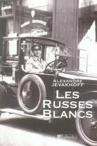 Couverture du livre « Les russes blancs » de Alexandre Jevakhoff aux éditions Tallandier