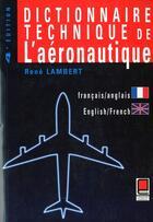 Couverture du livre « Dictionnaire technique de l'aéronautique ; francais-anglais / anglais-francais ; 4e edition » de Rene Lambert aux éditions Cepadues