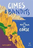 Couverture du livre « Cimes et bandits ; un petit tour en Corse » de Alf B. Bryn aux éditions Nevicata