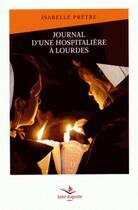 Couverture du livre « Journal d'une hospitalière à Lourdes » de Isabelle Pretre aux éditions Saint Augustin