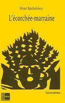 Couverture du livre « L'écorchée-marraine » de Mimi Barthelemy aux éditions Acoria
