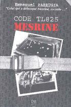 Couverture du livre « Code Tl 825 ; Mesrine » de Emmanuel Farrugia aux éditions Die