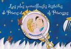 Couverture du livre « Les plus merveilleuses histoires de princes et de princesses » de Gorse/Abesdris aux éditions Le Marque Pages