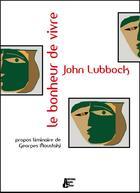 Couverture du livre « Le bonheur de vivre » de John Lubbock aux éditions Abeille Et Castor