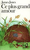 Couverture du livre « Ce plus grand amour » de James Jones aux éditions Gallimard