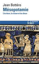 Couverture du livre « Mésopotamie ; l'écriture, la raison et les dieux » de Jean Bottero aux éditions Gallimard