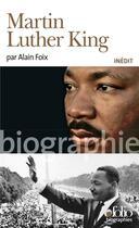 Couverture du livre « Martin Luther King » de Alain Foix aux éditions Gallimard